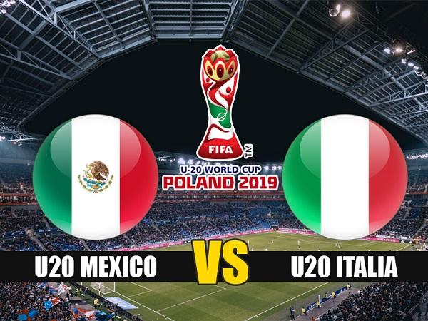 Soi kèo U20 Mexico vs U20 Italia, 23h00 ngày 23/05